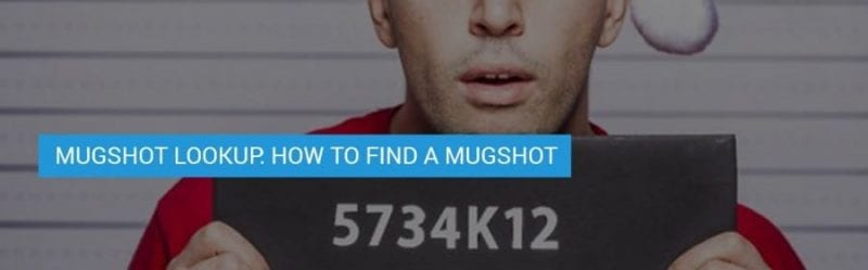 Mugshot Lookup: How to Find a Mugshot (Online)