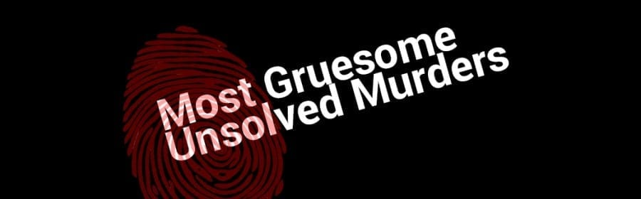 Search Criminal Records – 5 Unsolved Gruesome Murders